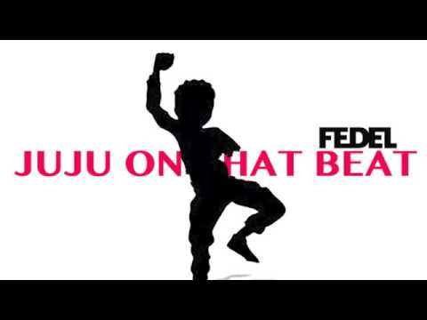 Juju On That Beat (Christian Remix) Fedel...