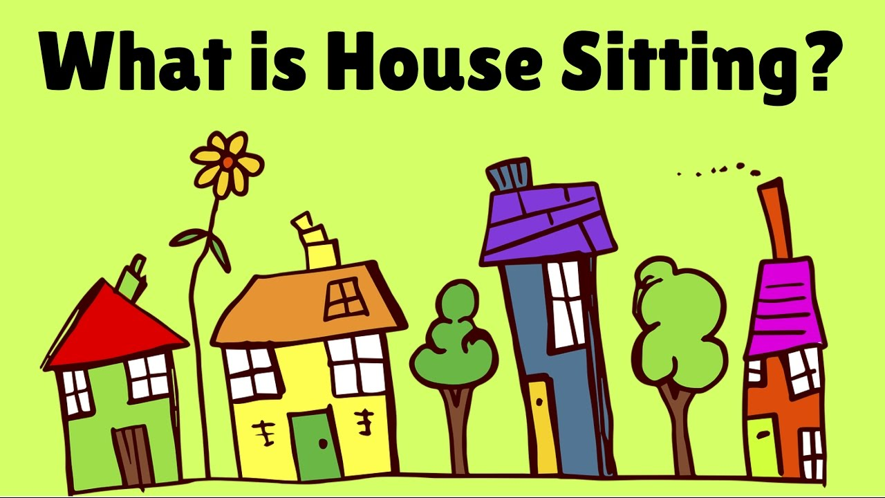 House Sitting - What Is House Sitting?
