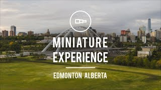 Edmonton Alberta Tilt-Shift // The Miniature Experience