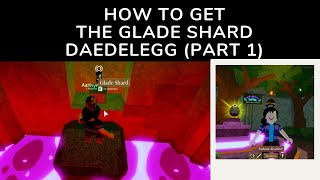How to get the Glade Shard (Daedelegg Part 1) - Roblox Egg Hunt 2019