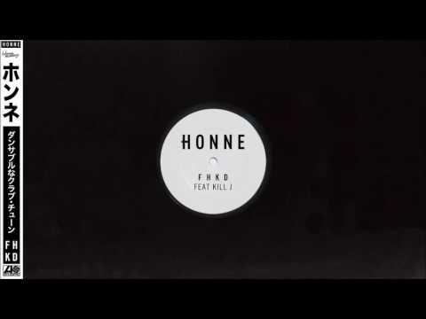 HONNE - FHKD (feat.  Kill J)