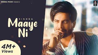 Maaye Ni (Official Song) SINGGA   Latest Punjabi Songs 2020