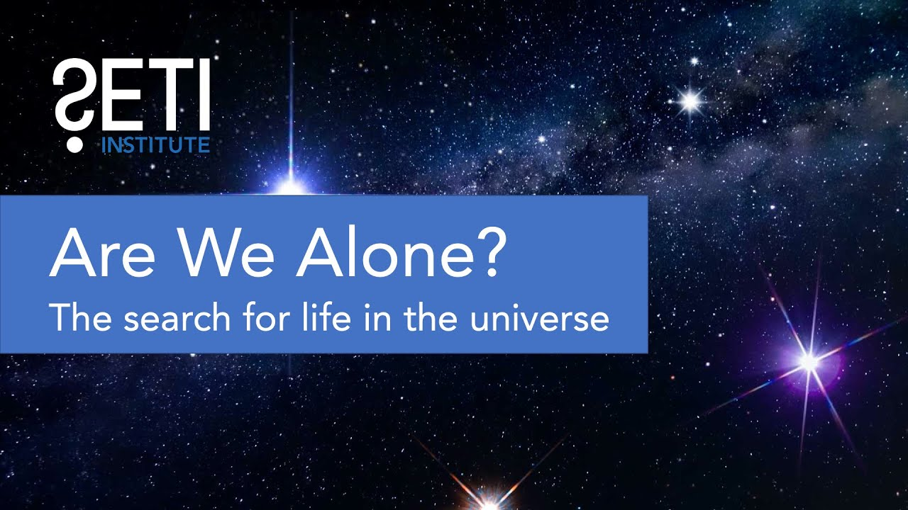 Are we alone? The search for life in the universe | SETI Institute