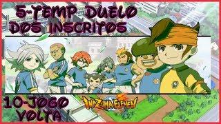 ☠ Inazuma GO Strikers 2013 ☠ 5º TEMPORADA DUELO DOS INSCRITOS - 10 JOGO (VOLTA)