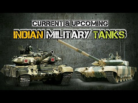 Types Of Tanks In Indian Army - Current & Upcoming Indian Military Tanks (Hindi)