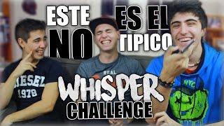 ESTE NO ES EL TIPICO WHISPER CHALLENGE