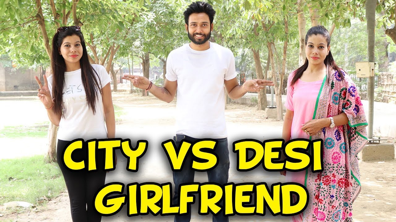 CITY VS DESI GIRLFRIEND - | BakLol Video |