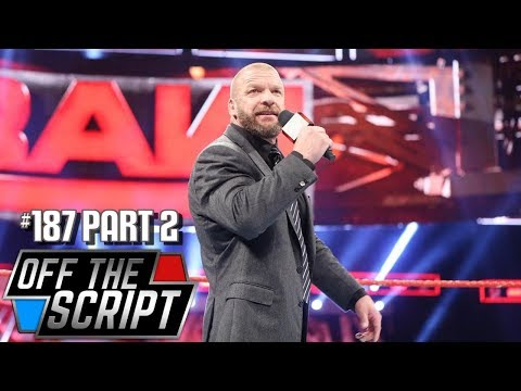 Triple H FURIOUS About FINN BALOR Being HELD BACK On Raw - Off The Script #187 Part 2