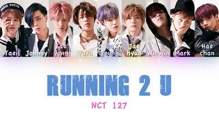 Nct 127 - running 2 u | color coded han/rom/eng lyrics