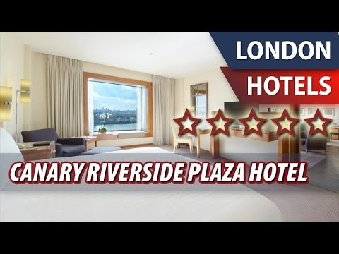 Canary Riverside Plaza Hotel ⭐⭐⭐⭐⭐ | Review Hotel in London, Great Britain