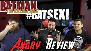 Batman: The Killing Joke Angry Movie Review #BatSex!