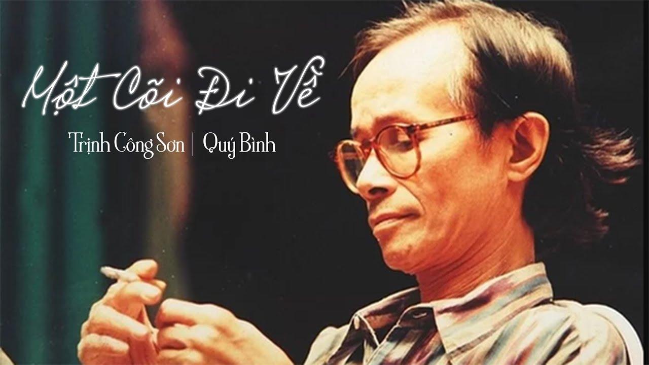 Một Cõi Đi Về - Quý Bình   Tưởng nhớ Cố Nhạc Sỹ Trịnh Công Sơn   Quý Bình Official