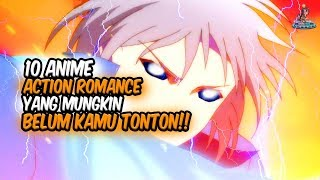 COBA DICEK DULU!! Inilah 10 Anime Action Romance yang Mungkin Belum Kamu Tonton!