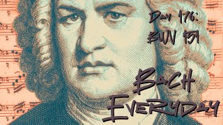 """Bach Everyday 176: Bach Chorale """"Heut schleußt er wieder auf die Tür"""" from BWV 151"""
