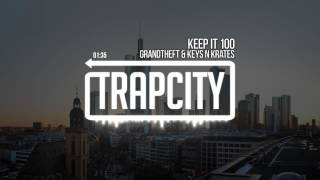 Repeat youtube video Grandtheft & Keys N Krates - Keep It 100