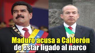 Calderón vinculado a grupos mafiosos de narcotraficantes : Nicolás Maduro