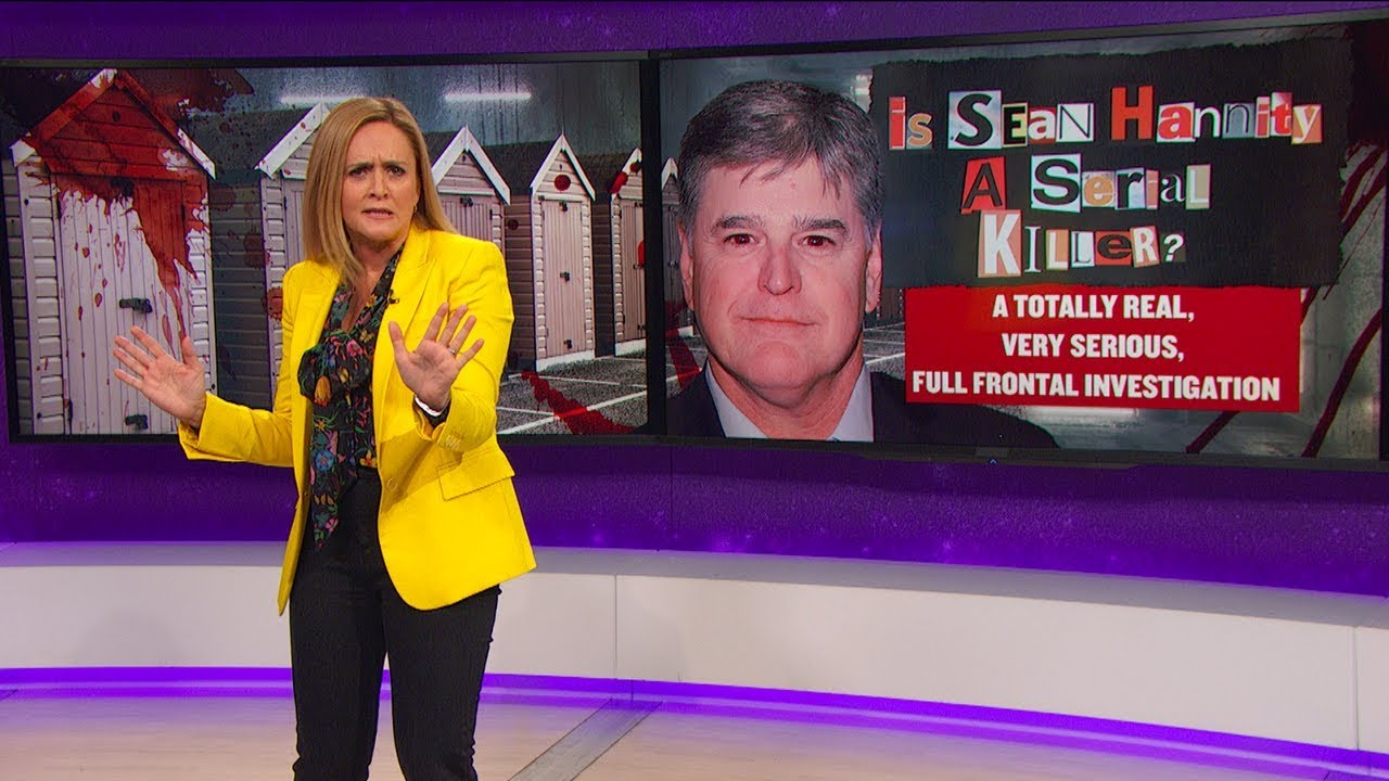 people are saying sean hannity is a serial killer april 18 2018 act 2 full frontal on tbs