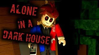 ALONE IN A DARK HOUSE *ROBLOX SCARY GAME* (Walkthrough)