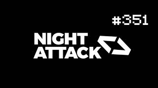 Last Time on Night Attack #351