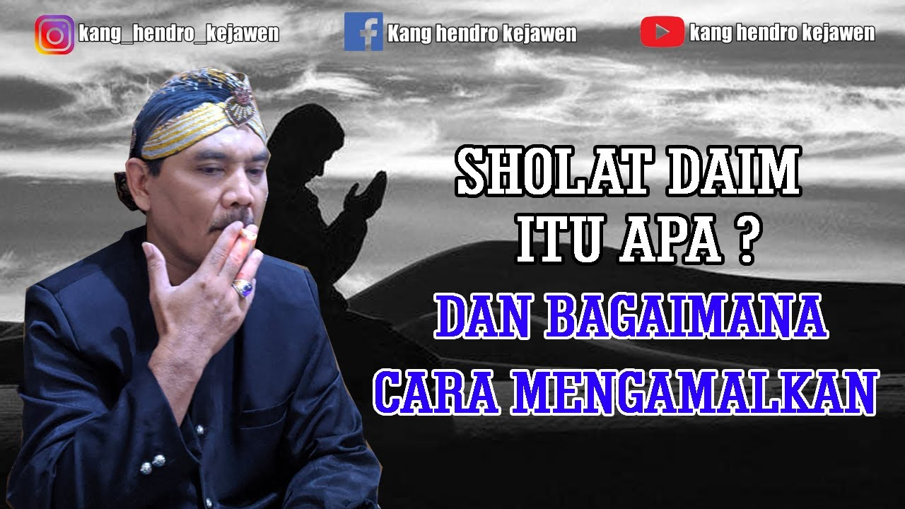 Penjelasan Sholat Daim Serta Cara Mengamalkannya Subtitle Kang Hendro Eps 32 Youtube