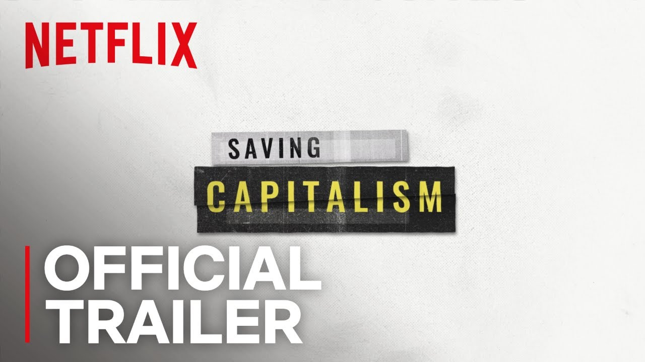 Saving Capitalism | Official Trailer [HD] | Netflix