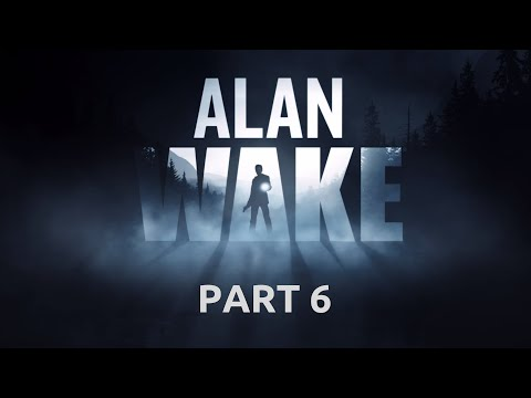 alan-wake---difficulty-[nightmare]---walkthrough---part-6---no-commentary