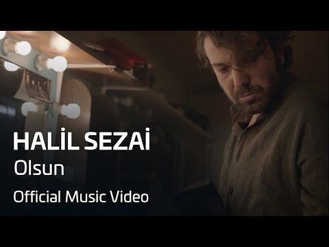 Halil Sezai - Olsun (Official Video)