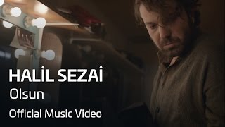 Halil Sezai - Olsun (Official Video) 2017 Video