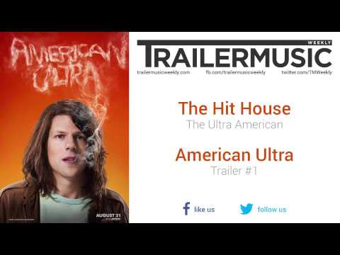 American Ultra - Trailer #1 Music #1 (The Hit House - The Ultra American)