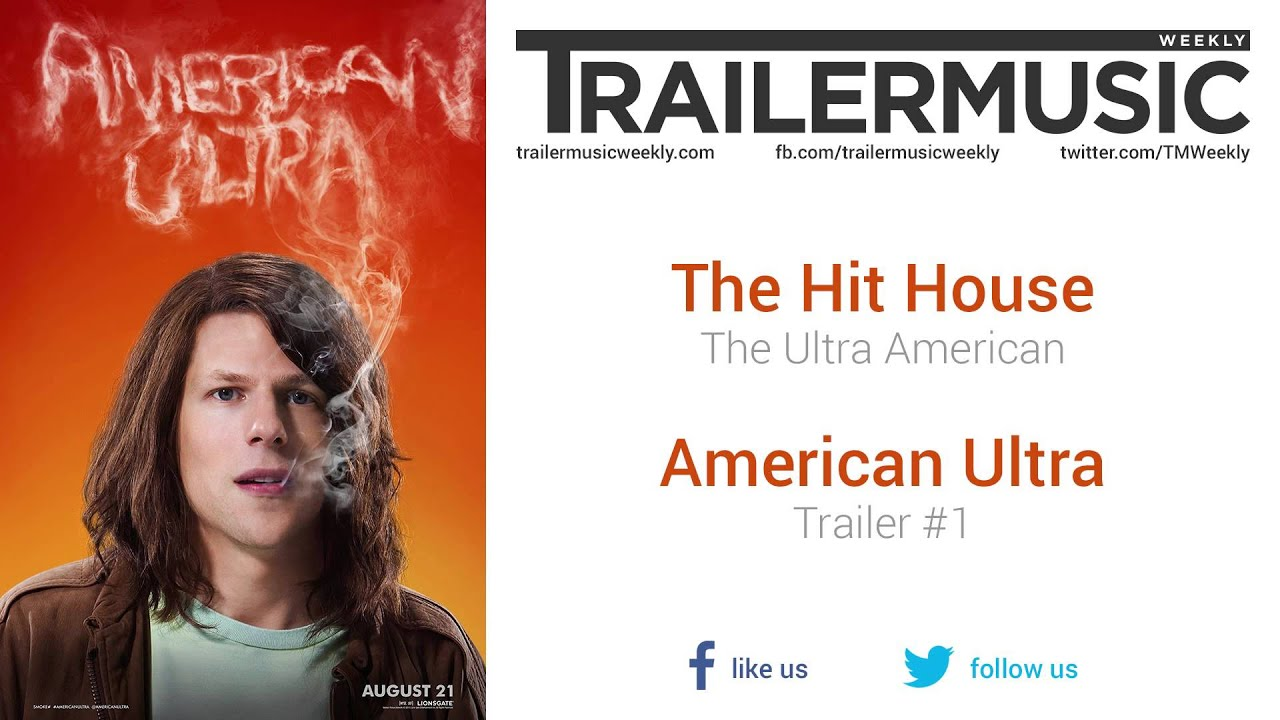 American ultra trailer 1 music 1 the hit house the for American house music