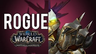 Why I'm Excited About Rogues in BFA - WoW BFA: Alpha/Legion 7.3.5