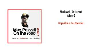 Max Pezzali - On the road Volume 2 ( FREE DOWNLOAD )