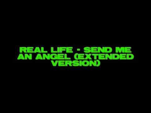 Real Life - Send Me An Angel (extended version)