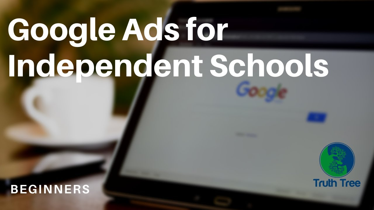 Google Ads for Private Schools (Beginners)