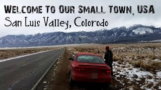 Lets Cruise | Welcome To Our Small Town USA | San Luis Valley, CO