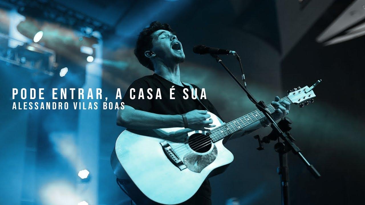 PODE ENTRAR, A CASA É SUA | Alessandro Vilas Boas // LyricVideo