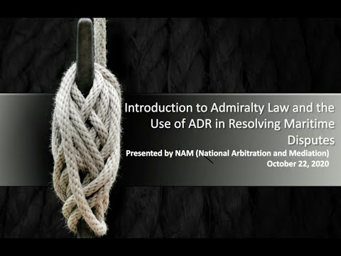CCBJ Webcast: Introduction to Admiralty Law and the Use of ADR in Resolving Maritime Disputes