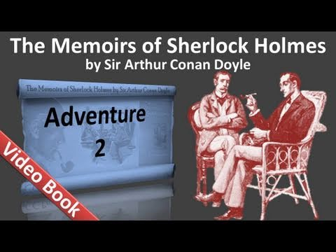 Adventure 02 - The Memoirs of Sherlock Holmes by Sir Arthur Conan Doyle