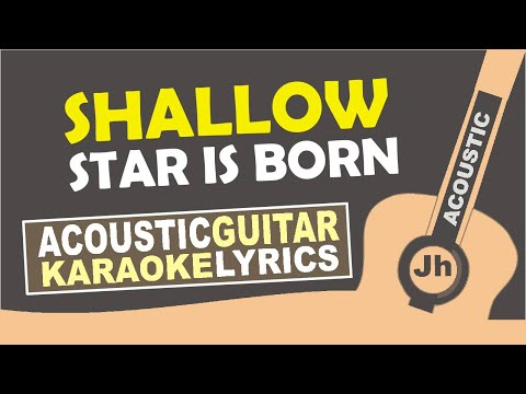 Lady Gaga, Bradley Cooper - Shallow ( Karaoke Acoustic )