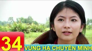 Phim Tâm Lý Xã Hội VN | Vùng Hạ Chuyển Mình - Tập 34 | Xem Online