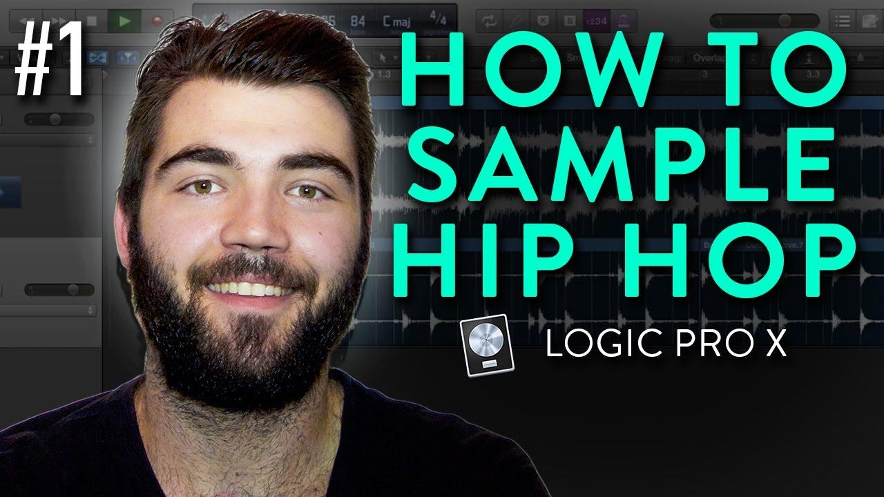 How To Sample Hip Hop In Logic Pro X | Beginner Tutorial #1 - YouTube