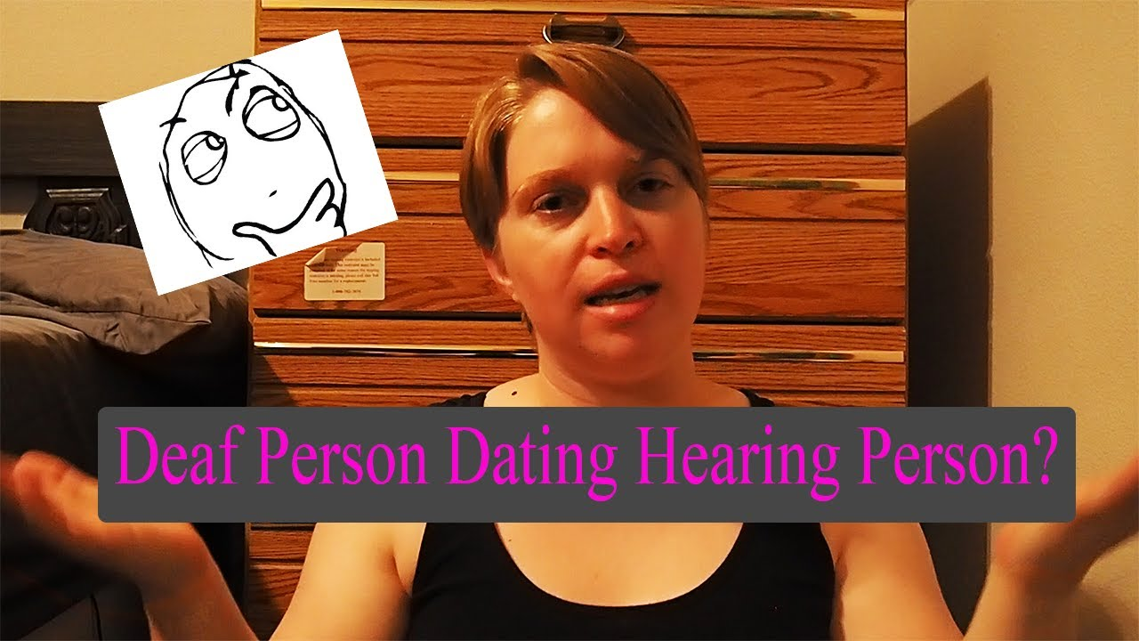 Deaf dating hearing