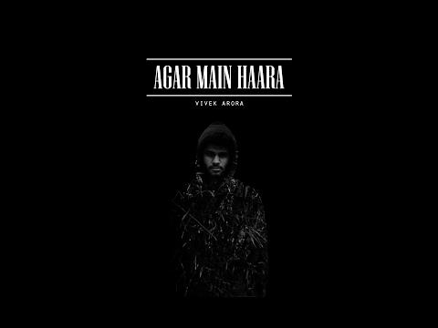    VIVƎK    AGAR MAIN HAARA    OFFICIAL MUSIC VIDEO   
