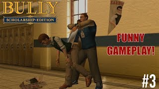 """FUNNY """"BULLY"""" GAMEPLAY #3"""
