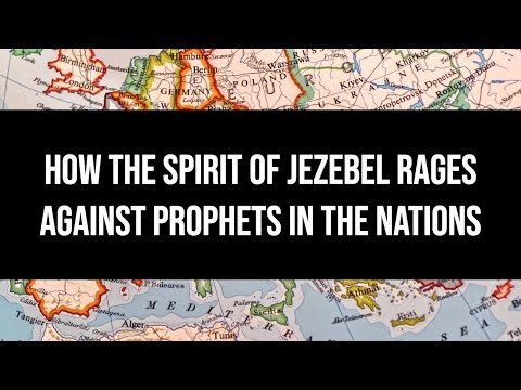 How the Jezebel Spirt is Raging Against Prophets in the Nations