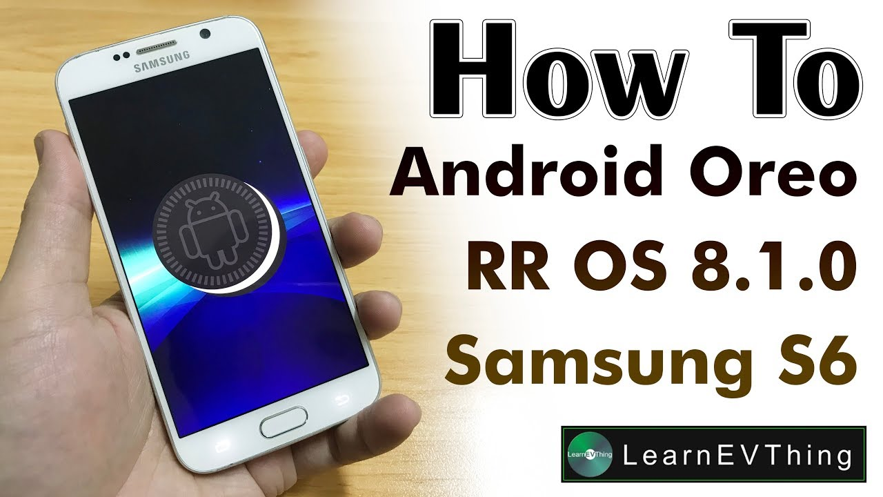 How to install Resurrection Remix rom on samsung S6 - OS Android Oreo 8 1 0