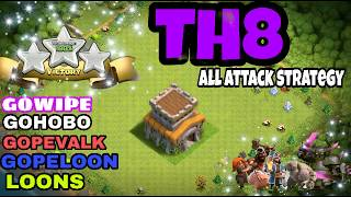 TH8• ALL ATTACKS STRATEGY •3 STAR ANY BASE •  GOHOBO,GOWIPE,GOPELOON and more....