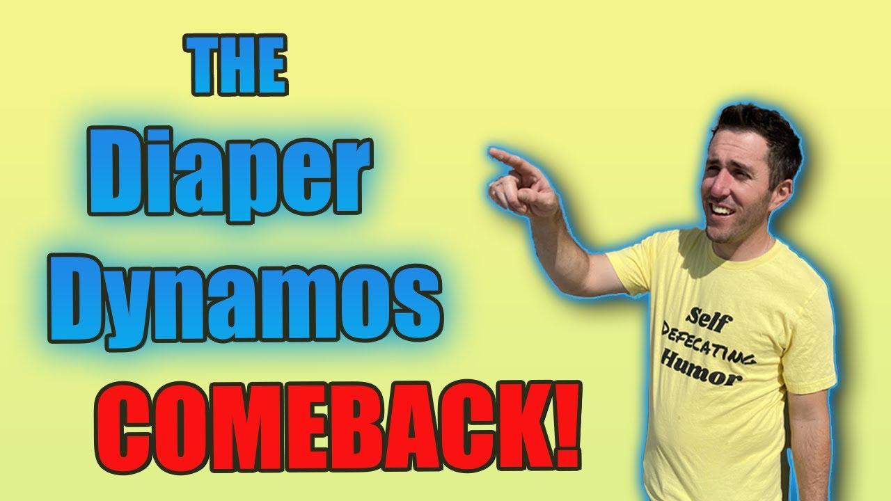 The Diaper Dynamo's Come Back