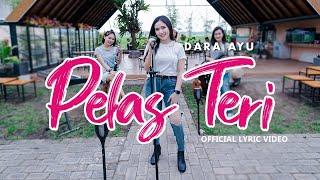 Dara Ayu - Pelas Teri (Official Lyric Video)