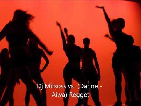 Dj Mitsoss vs  Darine  Aiwa Reggetwmv